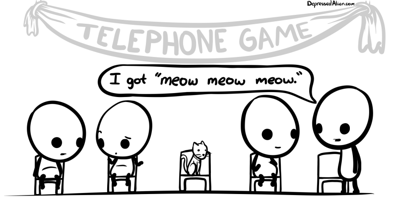 Ain't no rule saying the cat can't play Telephone...
